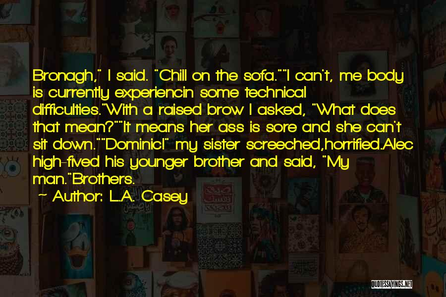 Brother Funny Quotes By L.A. Casey