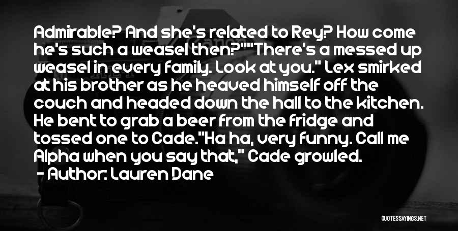 Brother Funny Quotes By Lauren Dane