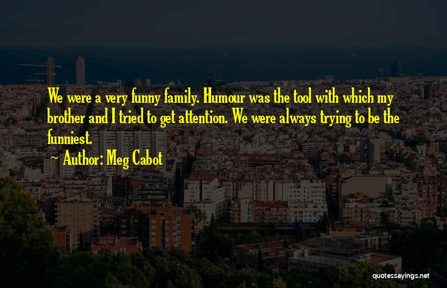 Brother Funny Quotes By Meg Cabot