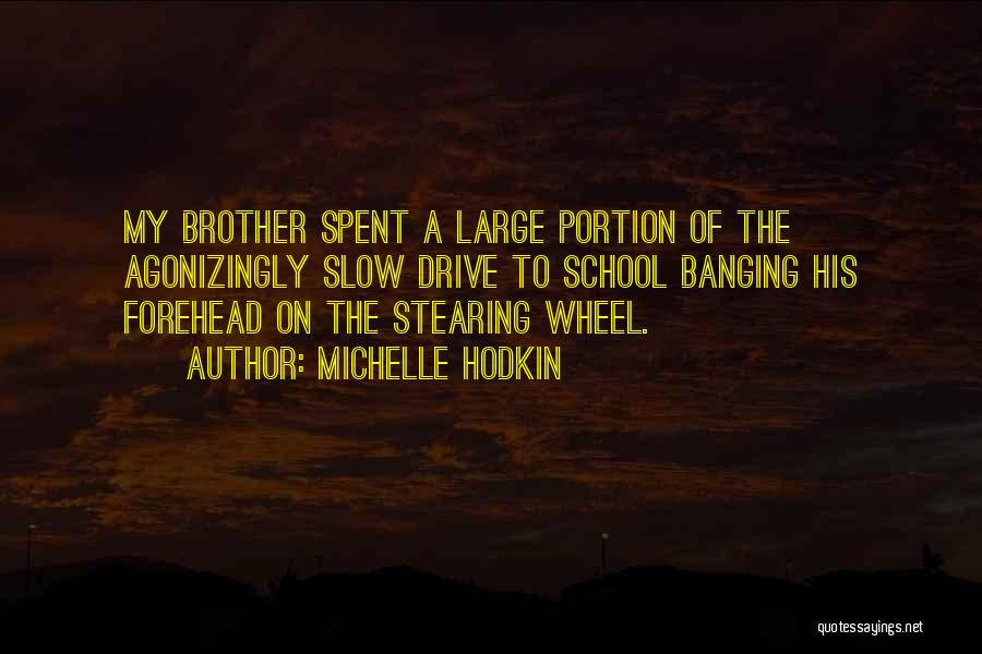 Brother Funny Quotes By Michelle Hodkin