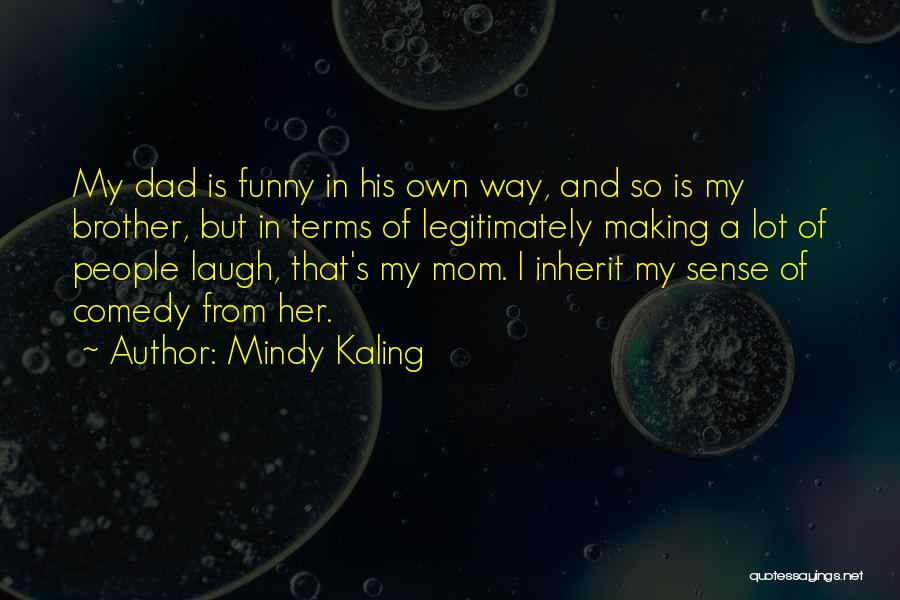 Brother Funny Quotes By Mindy Kaling