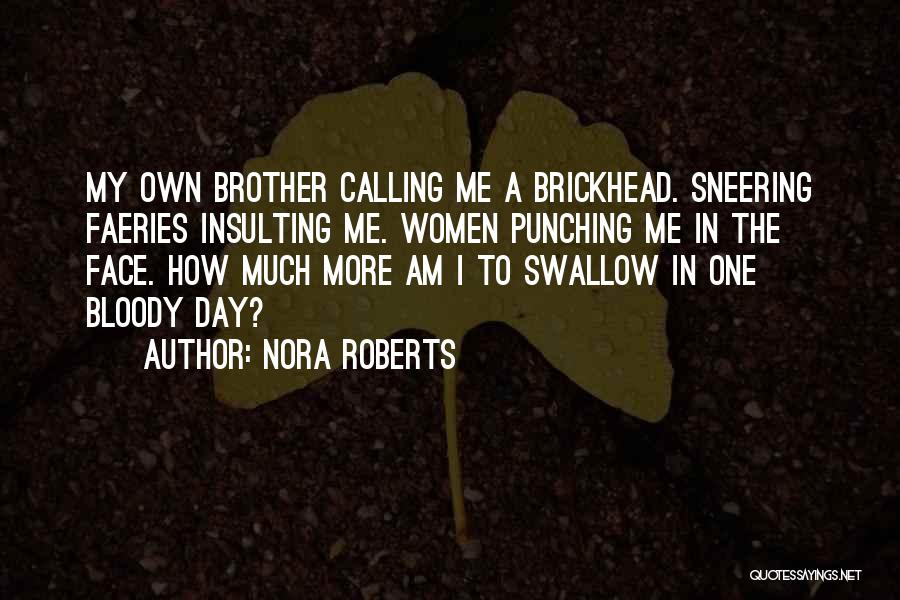 Brother Funny Quotes By Nora Roberts