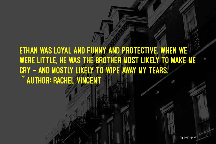 Brother Funny Quotes By Rachel Vincent