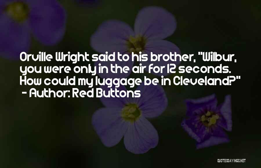 Brother Funny Quotes By Red Buttons