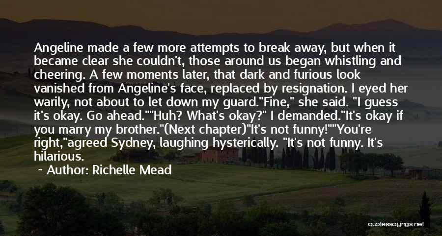 Brother Funny Quotes By Richelle Mead