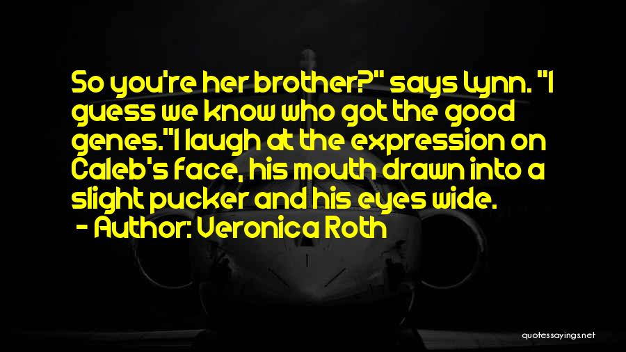 Brother Funny Quotes By Veronica Roth