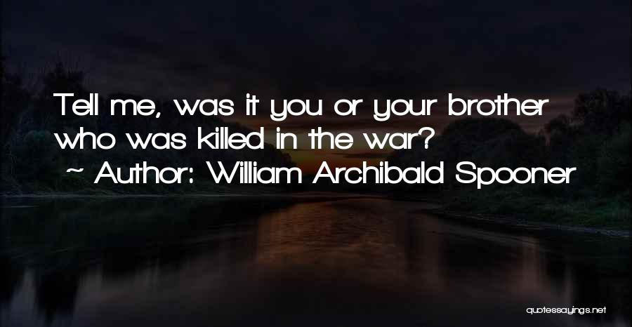 Brother Funny Quotes By William Archibald Spooner