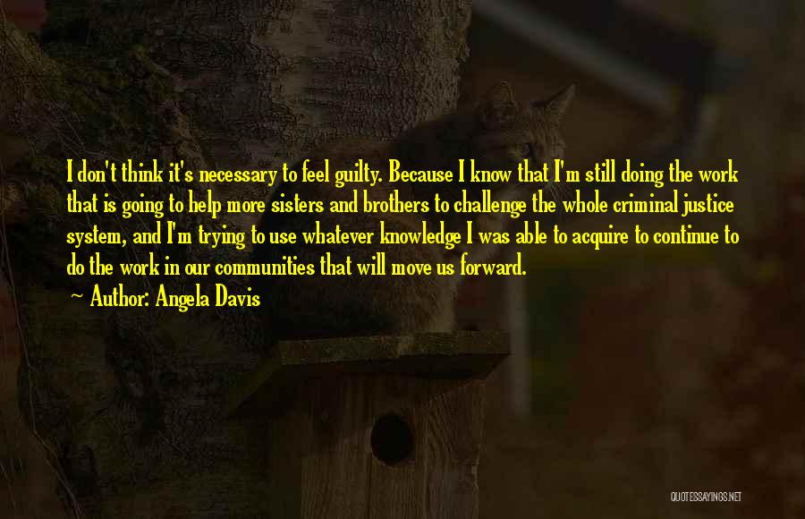 Brother Help Quotes By Angela Davis