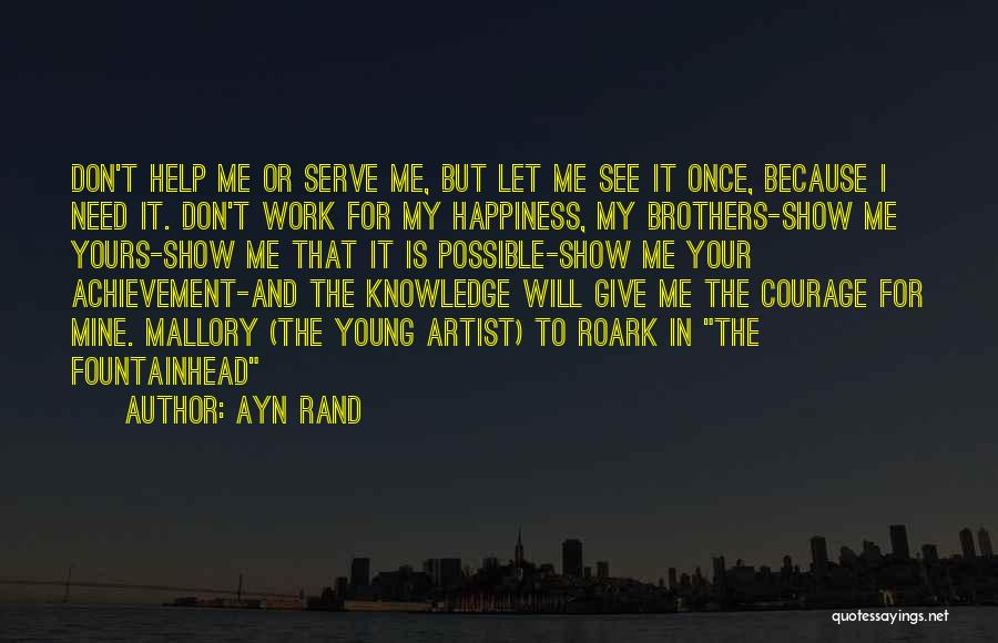 Brother Help Quotes By Ayn Rand