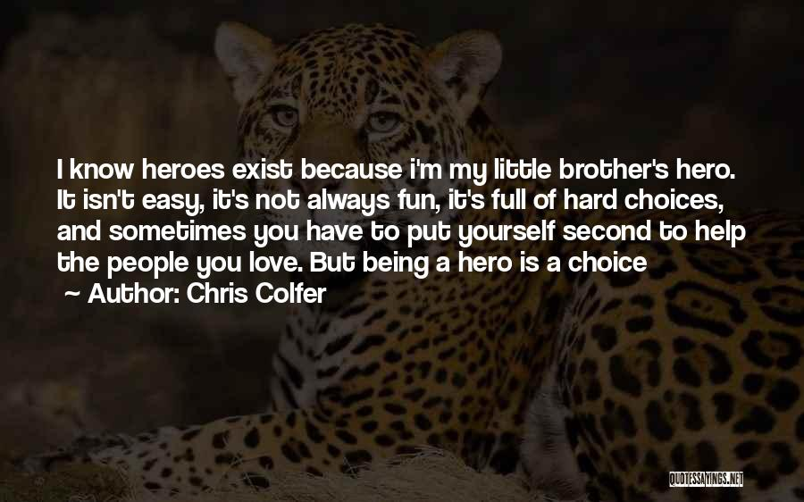 Brother Help Quotes By Chris Colfer