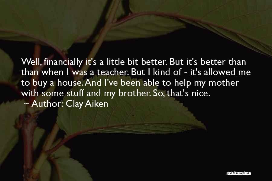 Brother Help Quotes By Clay Aiken