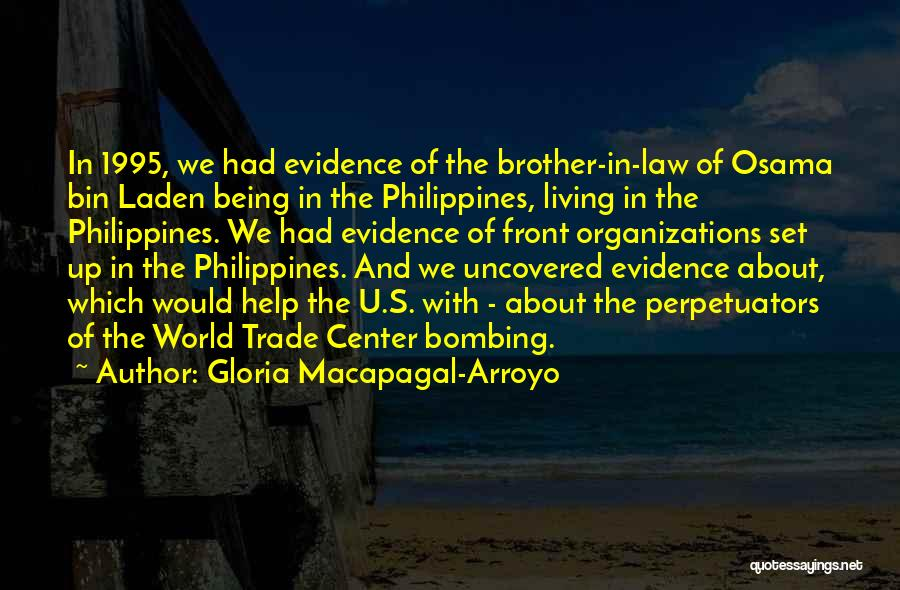 Brother Help Quotes By Gloria Macapagal-Arroyo