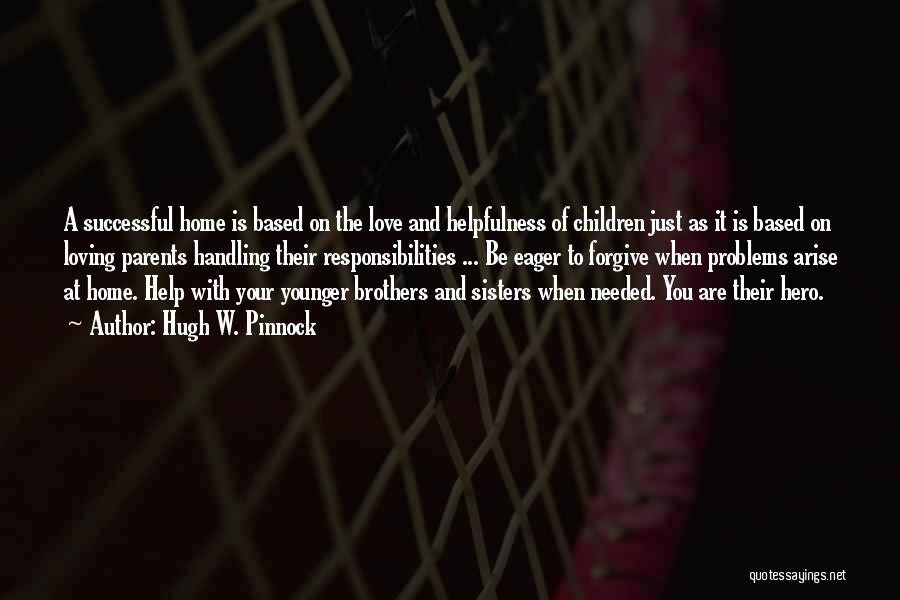 Brother Help Quotes By Hugh W. Pinnock