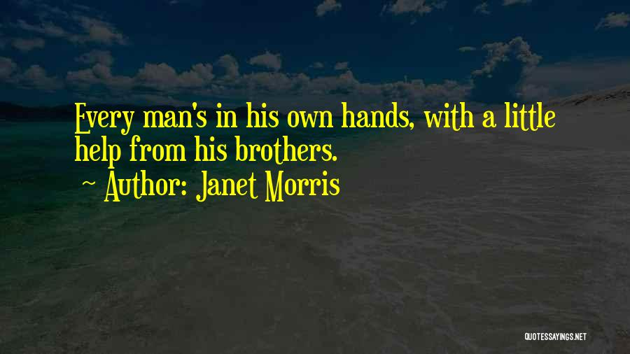 Brother Help Quotes By Janet Morris