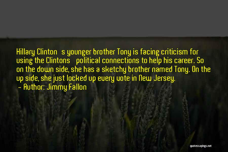 Brother Help Quotes By Jimmy Fallon