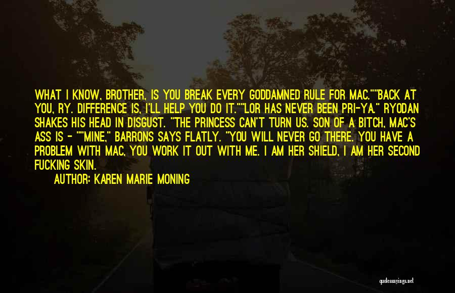 Brother Help Quotes By Karen Marie Moning