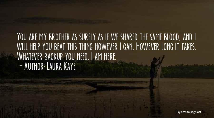Brother Help Quotes By Laura Kaye