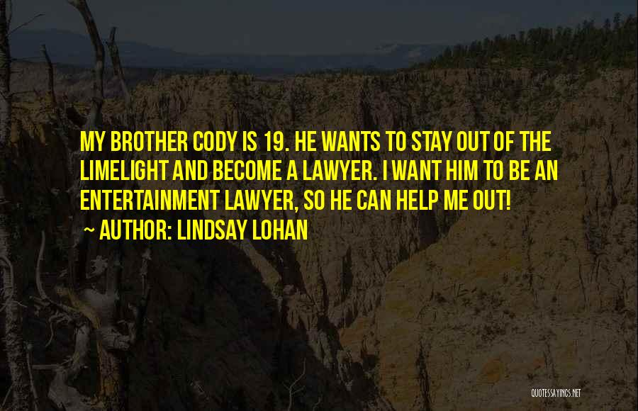 Brother Help Quotes By Lindsay Lohan