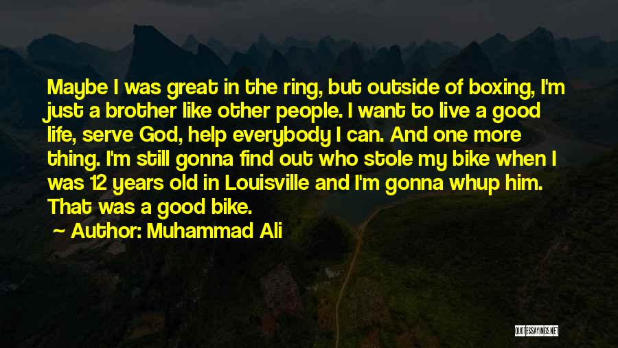 Brother Help Quotes By Muhammad Ali
