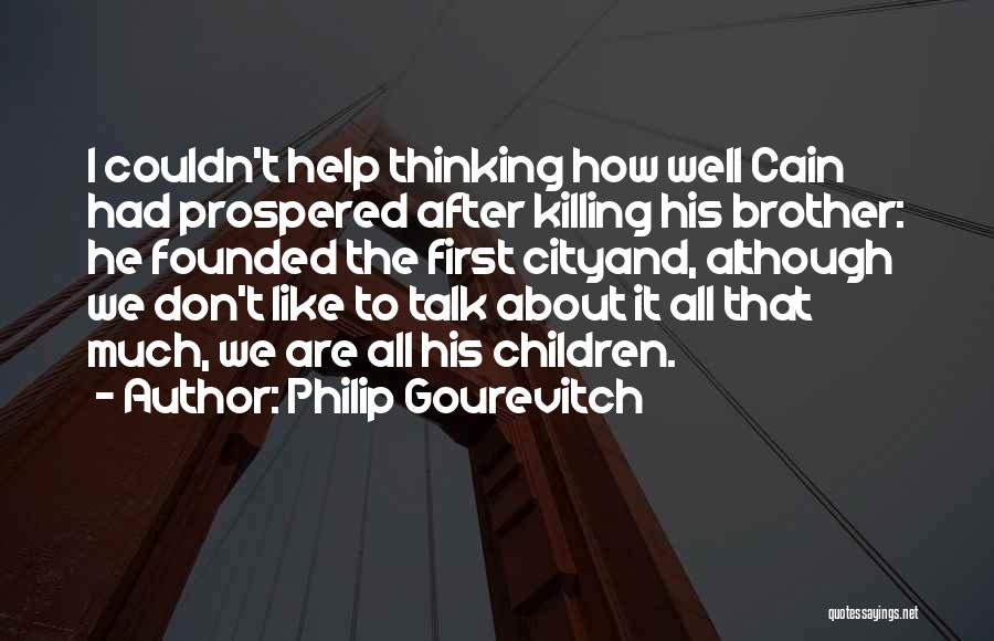 Brother Help Quotes By Philip Gourevitch