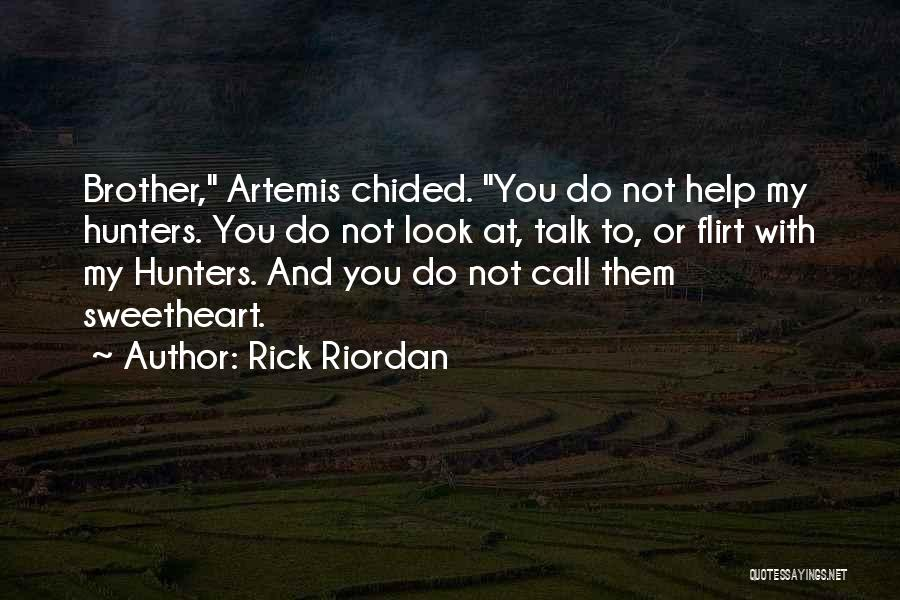 Brother Help Quotes By Rick Riordan