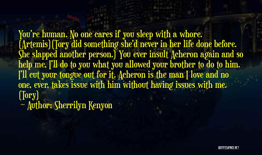 Brother Help Quotes By Sherrilyn Kenyon