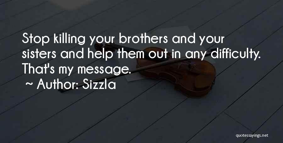 Brother Help Quotes By Sizzla