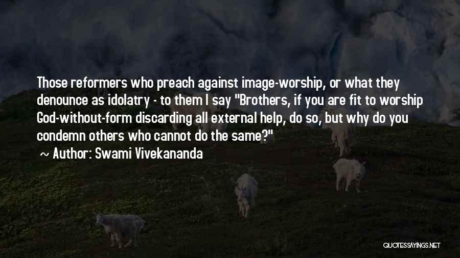 Brother Help Quotes By Swami Vivekananda