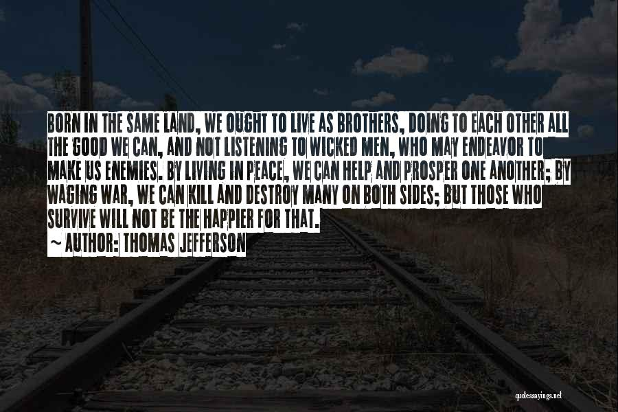 Brother Help Quotes By Thomas Jefferson