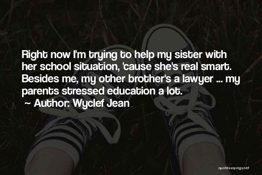 Brother Help Quotes By Wyclef Jean