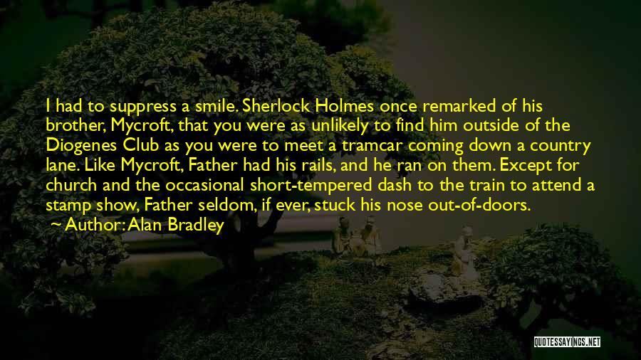 Brother Like Father Quotes By Alan Bradley