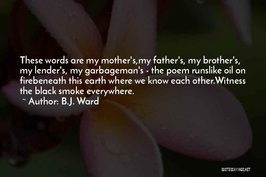 Brother Like Father Quotes By B.J. Ward