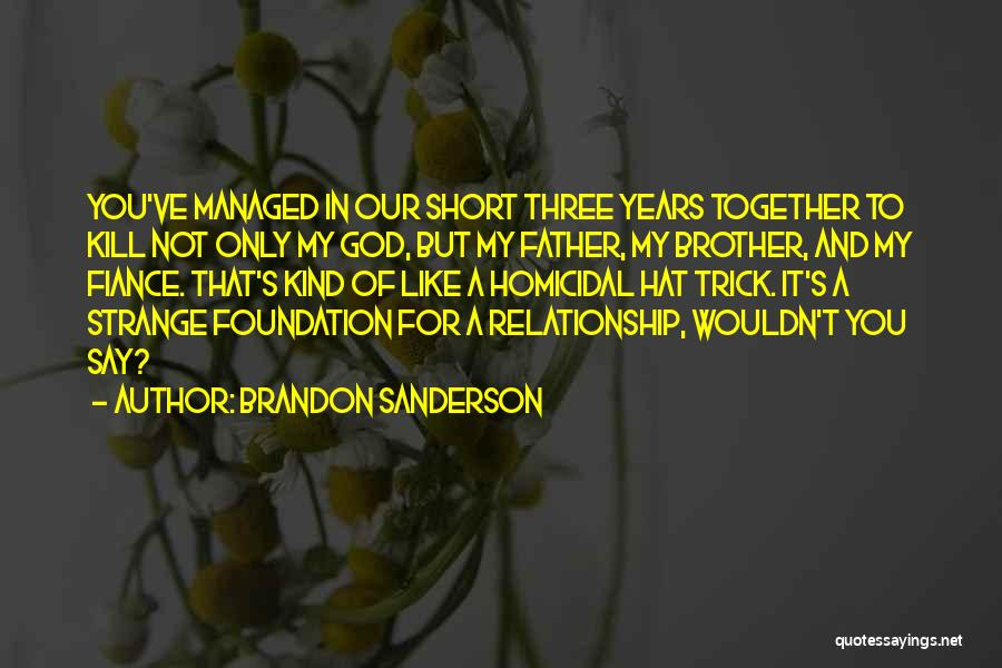 Brother Like Father Quotes By Brandon Sanderson