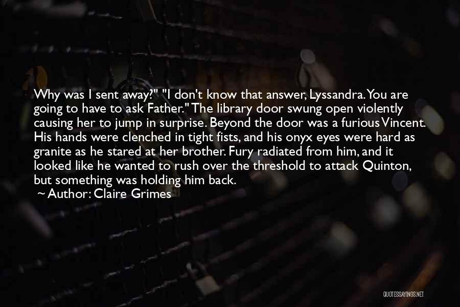 Brother Like Father Quotes By Claire Grimes