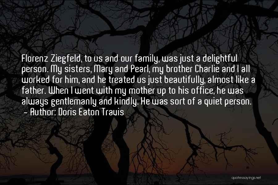 Brother Like Father Quotes By Doris Eaton Travis
