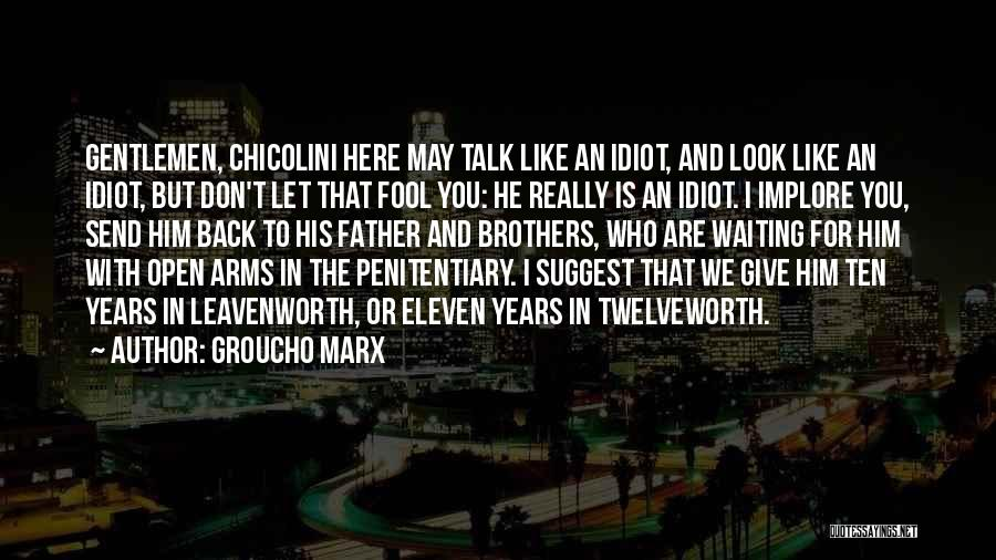 Brother Like Father Quotes By Groucho Marx