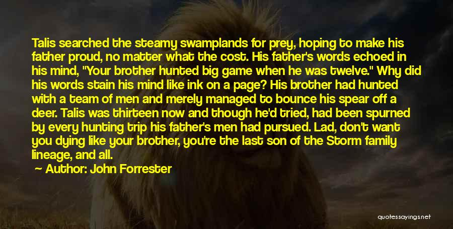 Brother Like Father Quotes By John Forrester