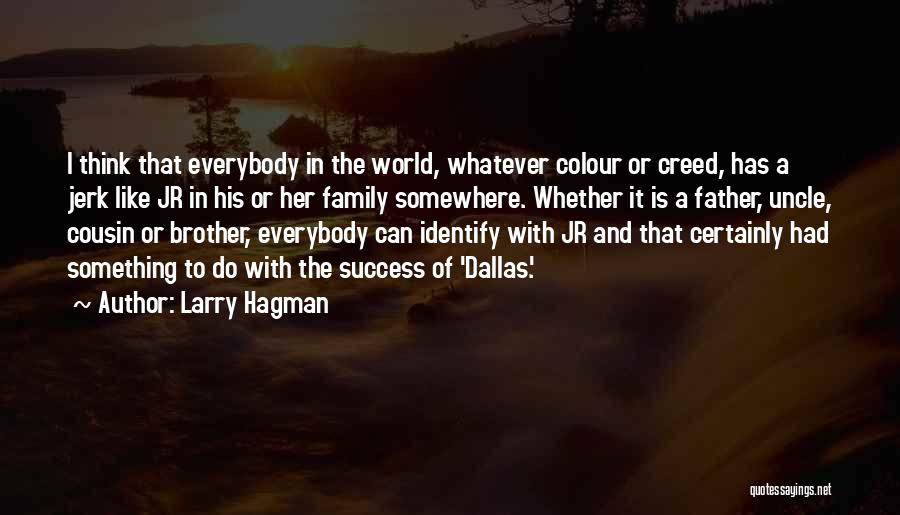 Brother Like Father Quotes By Larry Hagman