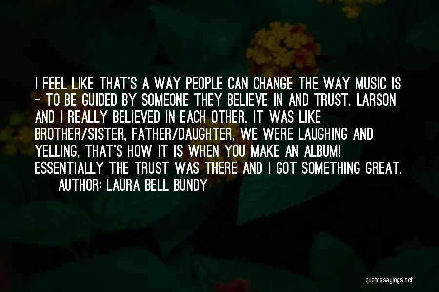 Brother Like Father Quotes By Laura Bell Bundy