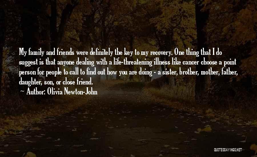 Brother Like Father Quotes By Olivia Newton-John