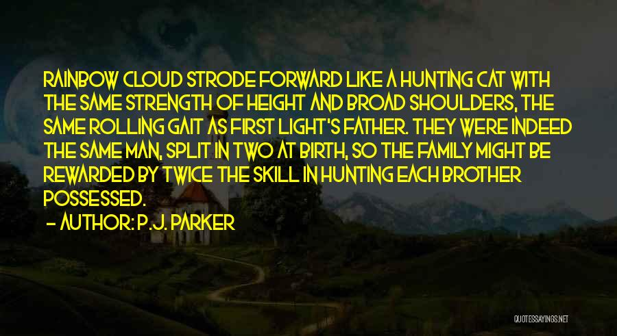 Brother Like Father Quotes By P.J. Parker