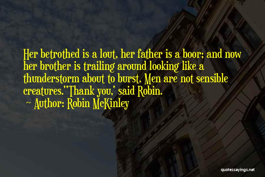 Brother Like Father Quotes By Robin McKinley