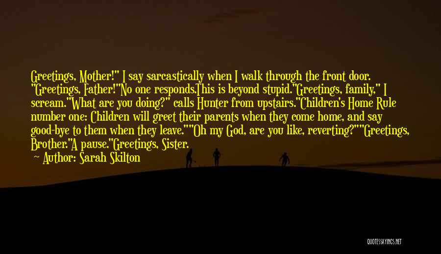Brother Like Father Quotes By Sarah Skilton