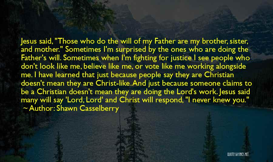 Brother Like Father Quotes By Shawn Casselberry