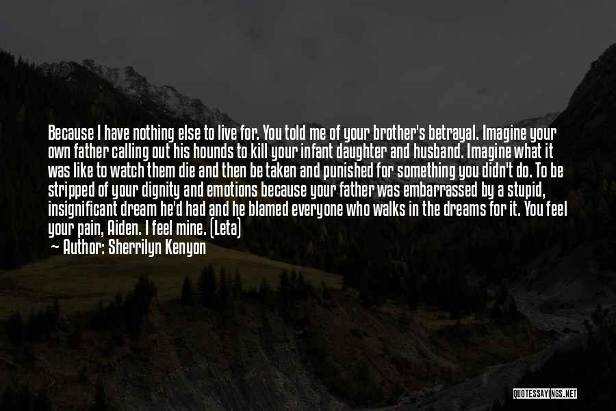 Brother Like Father Quotes By Sherrilyn Kenyon