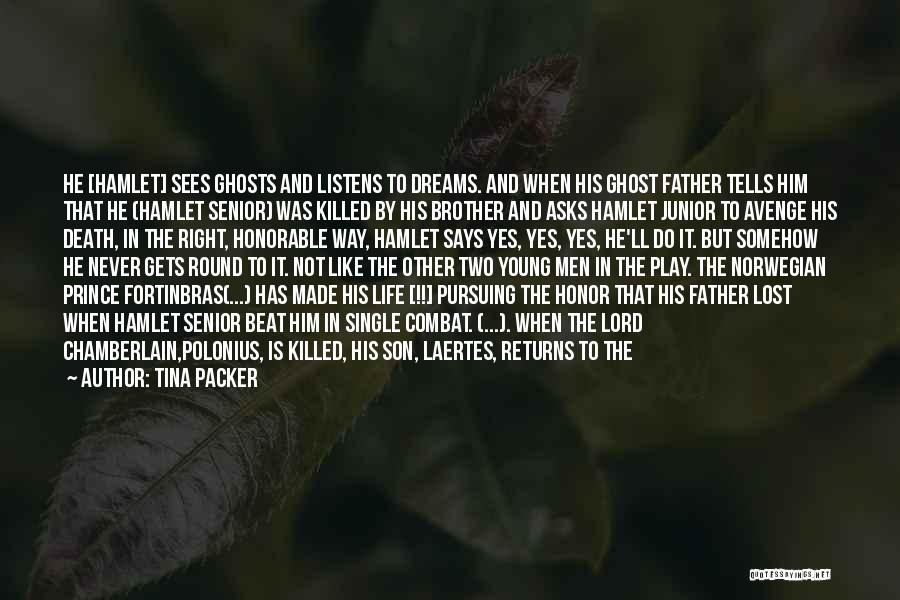 Brother Like Father Quotes By Tina Packer