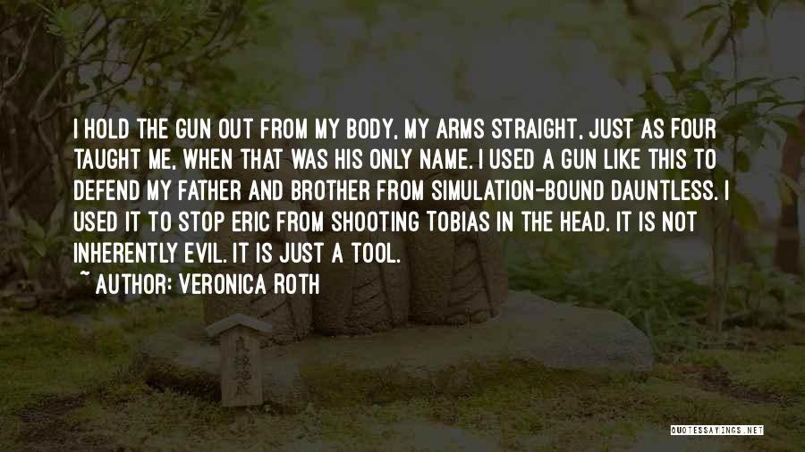 Brother Like Father Quotes By Veronica Roth
