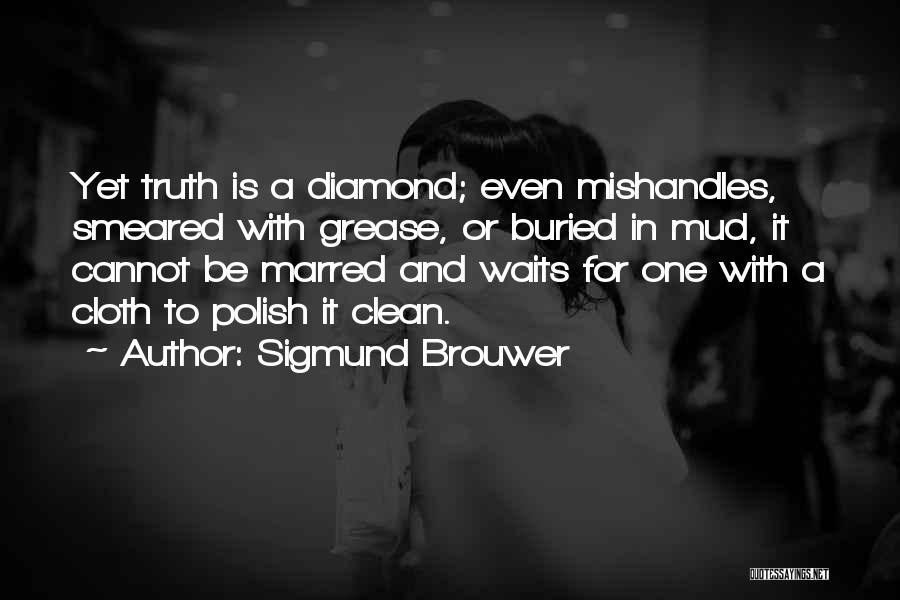 Brouwer Quotes By Sigmund Brouwer