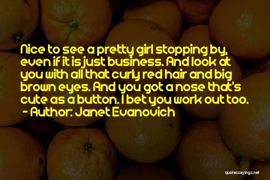 Brown Curly Hair Quotes By Janet Evanovich