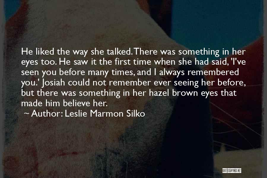 Brown Hazel Eyes Quotes By Leslie Marmon Silko